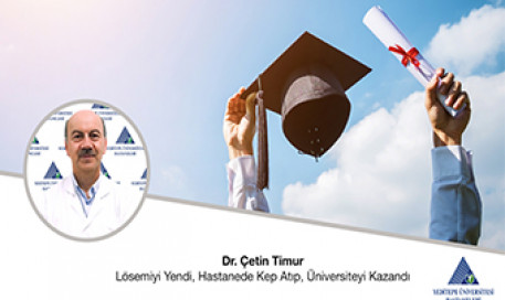 Lösemiyi Yendi, Hastanede Kep Atıp, Üniversiteyi Kazandı | Dr. Çetin Timur