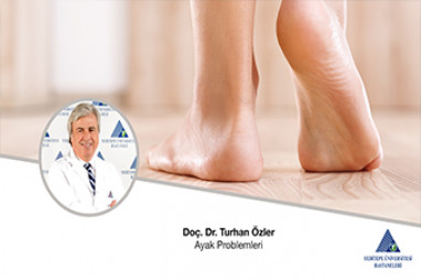 Ayak Problemleri  |  Prof. Dr. Turhan Özler