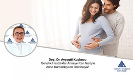 Genetik Hastalıklar Anneye Kan Testiyle Anne Karnındayken Belirleniyor | Doç. Dr. Ayşegül Kuşkucu