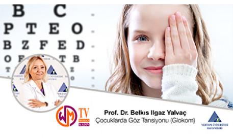 Çocuklarda Göz Tansiyonu (Glokom) | Prof. Dr. Belkıs Ilgaz Yalvaç