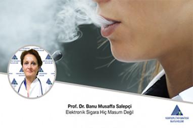 Elektronik Sigara Hiç Masum Değil | Prof. Dr. Banu Musaffa Salepçi