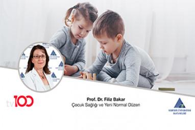 Çocuk Sağlığı ve Yeni Normal Düzen | Prof. Dr. Filiz Bakar