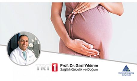 Sağlıklı Gebelik ve Doğum | Prof. Dr. Gazi Yıldırım
