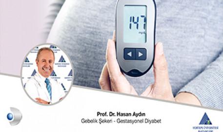Gebelik Şekeri - Gestasyonel Diyabet | Prof. Dr. Hasan Aydın