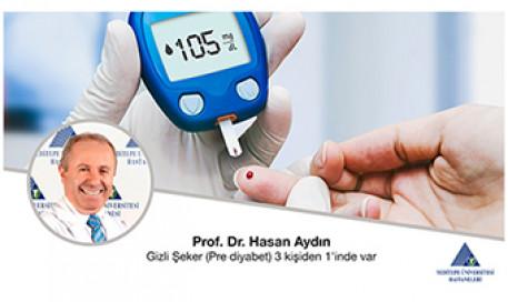 Gizli Şeker (Pre diyabet) Üç Kişiden Birinde Var | Prof. Dr. Hasan Aydın