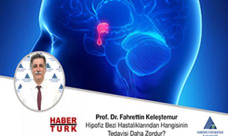 Hipofiz Bezi Hastalıklarından Hangisinin Tedavisi Daha Zordur? | Prof. Dr. Fahrettin Keleştemur