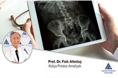 Kalça Protezi Ameliyatı   Prof. Dr. Faik Altıntaş