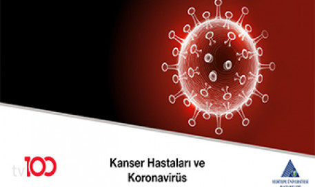 Kanser Hastaları ve COVID-19 Koronavirüs (Corona virüs) | Prof. Dr. Okan Kuzhan