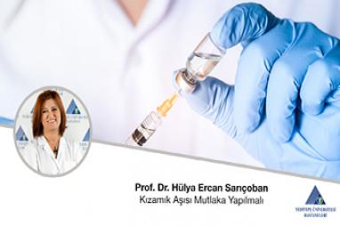 Kızamık Aşısı Mutlaka Yapılmalı | Prof. Dr. Hülya Ercan Sarıçoban