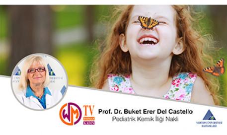 Pediatrik Kemik İliği Nakli | Prof. Dr. Buket Erer Del Catello