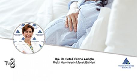 Riskli Hamilelerin Merak Ettikleri | Op. Dr. Petek Feriha Uzuner
