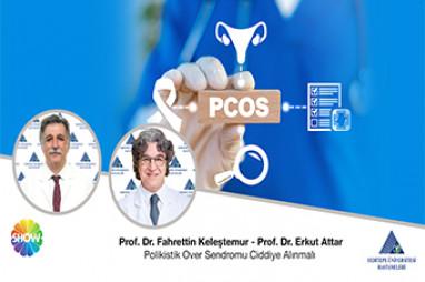 Polikistik Over Sendromu Ciddiye Alınmalı | Prof. Dr. Fahrettin Keleştemur - Prof. Dr. Erkut Attar