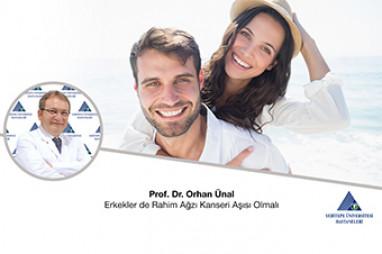 Erkekler de Rahim Ağzı Kanseri Aşısı Olmalı |  Prof. Dr. Orhan Ünal