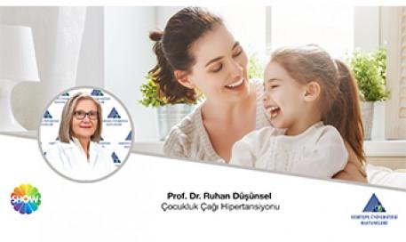 Çocukluk Çağı Hipertansiyonu  |  Prof. Dr. Ruhan Düşünsel