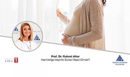 Hamileliğe Hazırlık Süreci Nasıl Olmalı? | Prof. Dr. Rukset Attar