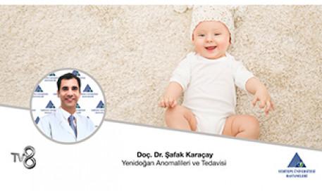 Yenidoğan Anomalileri ve Tedavisi - Doç. Dr. Şafak Karaçay