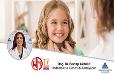 Bademcik ve Geniz Eti Ameliyatları | Doç. Dr. Sevtap Akbulut