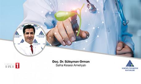 Safra Kesesi Ameliyatı | Doç. Dr. Süleyman Orman