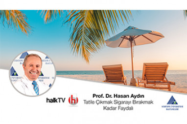 Tatile Çıkmak Sigarayı Bırakmak Kadar Faydalı   Prof. Dr. Hasan Aydın
