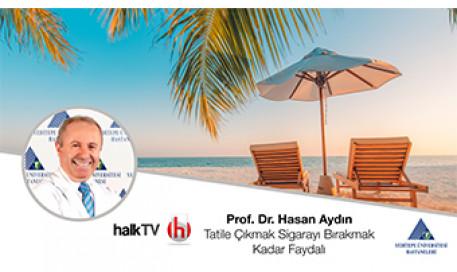 Tatile Çıkmak Sigarayı Bırakmak Kadar Faydalı | Prof. Dr. Hasan Aydın