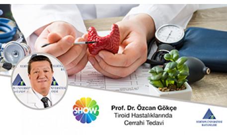 Tiroid Hastalıklarında Cerrahi Tedavi | Prof. Dr. Özcan Gökçe