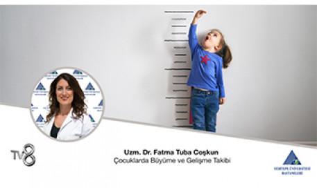 Çocuklarda Büyüme ve Gelişme Takibi - Uzm. Dr. Fatma Tuba Coşkun
