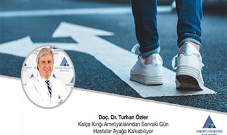 Kalça Kırığı Ameliyatlarından Sonraki Gün Hastalar Ayağa Kalkabiliyor | Prof. Dr. Turhan Özler