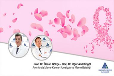 Aynı Anda Meme Kanseri Ameliyatı ve Meme Estetiği | Prof. Dr. Özcan Gökçe Doç. Dr. Uğur Anıl Bingöl